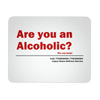 Alcoholic Problems Mouse Pad