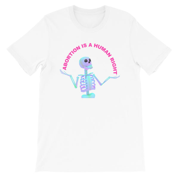 ABORTION IS A HUMAN RIGHT - T-Shirt
