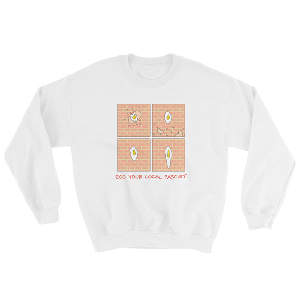 Egg Fascists - Sweatshirt