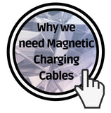 why we need magnetic charging cables iMartCity