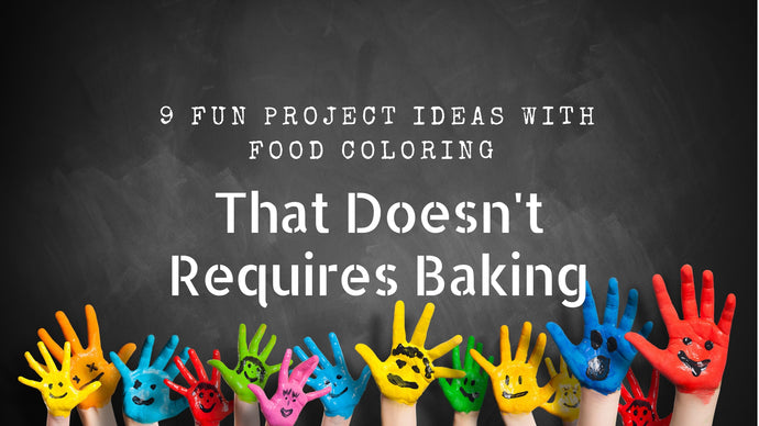 9 Fun Projects with Food Coloring that Doesn't Requires Baking