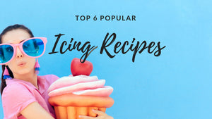 Top 6 Popular Icing Recipes with Chefmaster Food Coloring