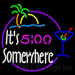 5 Oclock Somewhere Neon Sign