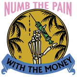 Numb The Pain With The Money Shirt