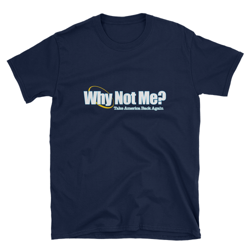 WHY NOT ME? T-Shirt