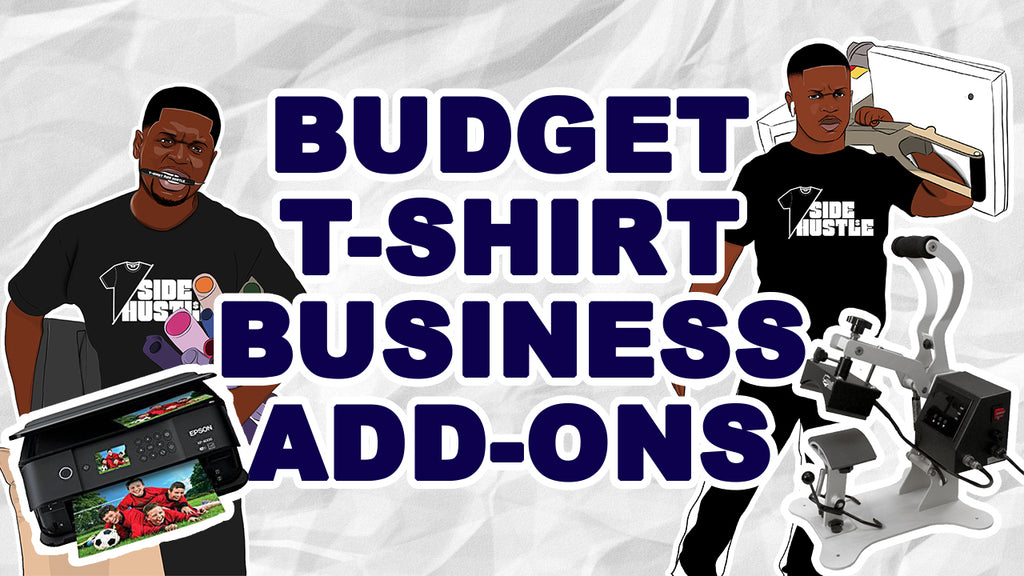Part 2: The Best Way To Start T-Shirt Business On A Budget (Business Add-ons $350-$500)