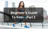 Beginner's Guide to Keto – Part 1