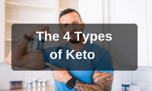 The 4 Types of Keto Diet: A Definitive Guide to Choosing Your Keto Diet