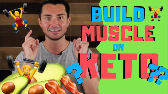 Build Muscle on the Keto Diet | Keto Thoughts