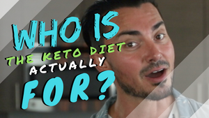 Who is the Keto Diet For in 2018? | Keto Thoughts