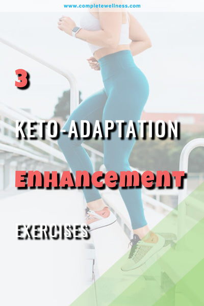 3 Keto-adaptation Enhancement Exercises