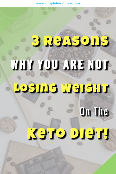 3 Reasons Why You Are Not Losing Weight On The Keto Diet!