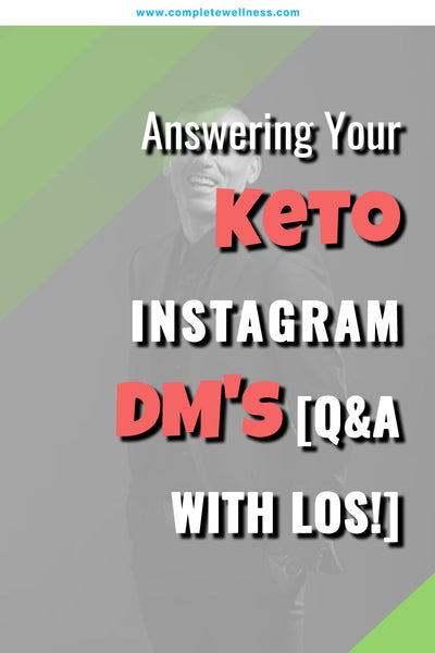 Answering Your Keto Instagram DM's [Q&A with Los!]