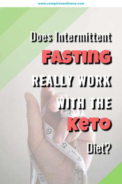 Does Intermittent Fasting Really Work with the Keto Diet?