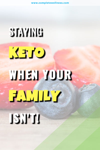 Staying Keto When Your FAMILY ISN'T!