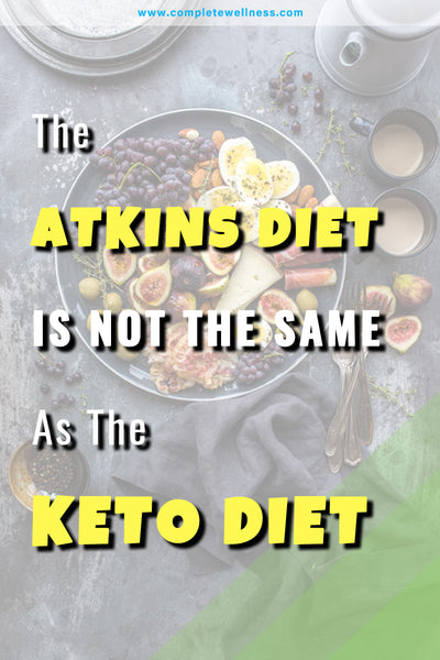 The Atkins Diet Is Not The Same As The Keto Diet