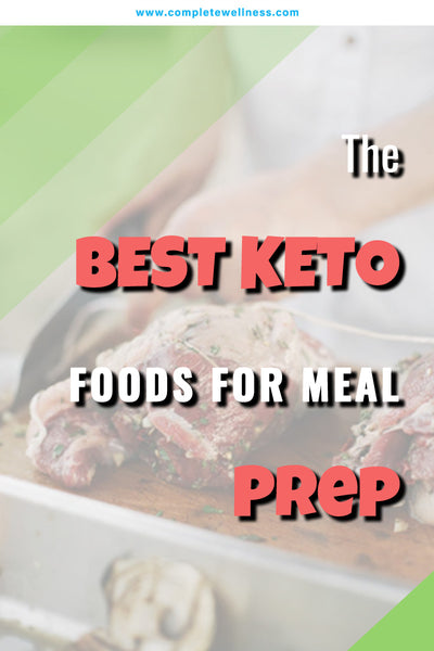 The BEST KETO FOODS for Meal Prep