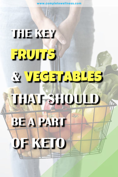 The Key Fruits & Vegetables That Should Be A Part Of Keto