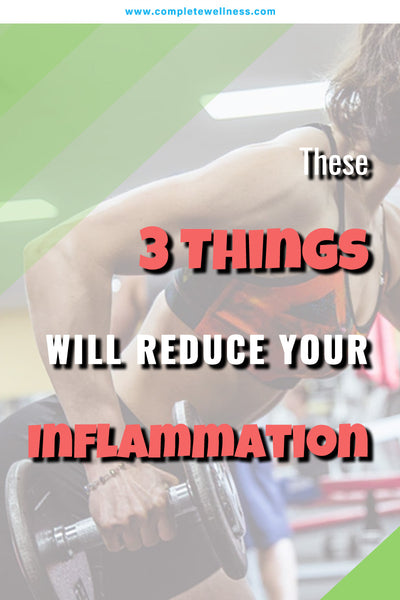these-3-things-will-reduce-your-inflammation