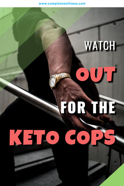 WATCH OUT For the KETO COPS