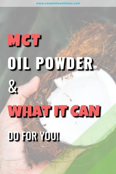 MCT Oil Powder & What It Can Do For You!