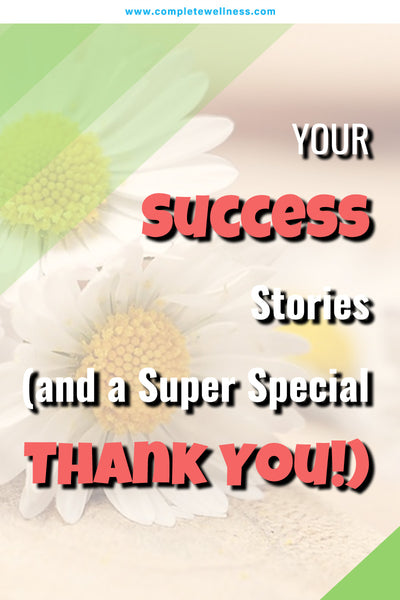 YOUR Success Stories (and a Super Special Thank You!)