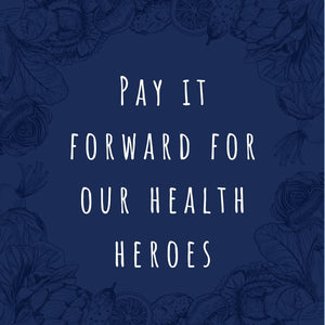 Pay it forward for our Health Heroes