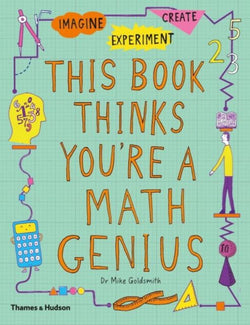 THIS BOOK THINKS YOURE A MATHS GENIUS (5-10YRS)