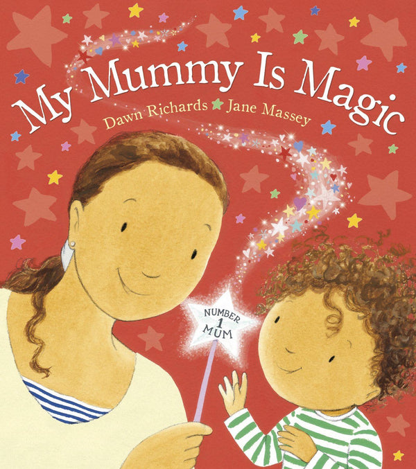 MY MUMMY IS MAGIC (0-5yrs)