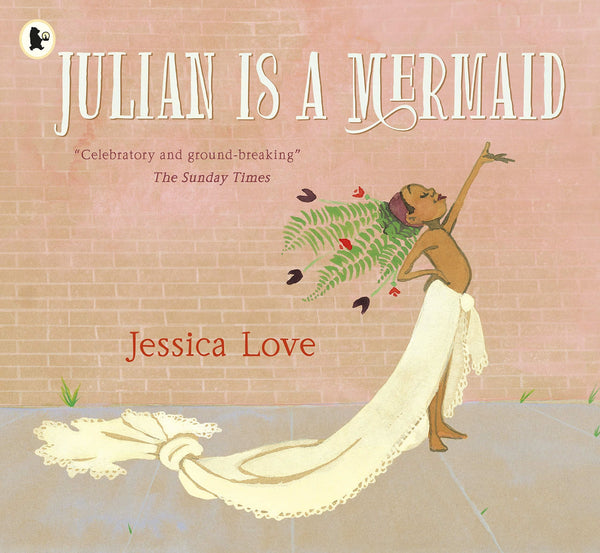 JULIAN IS A MERMAID (PB) (age 5 to10yrs)