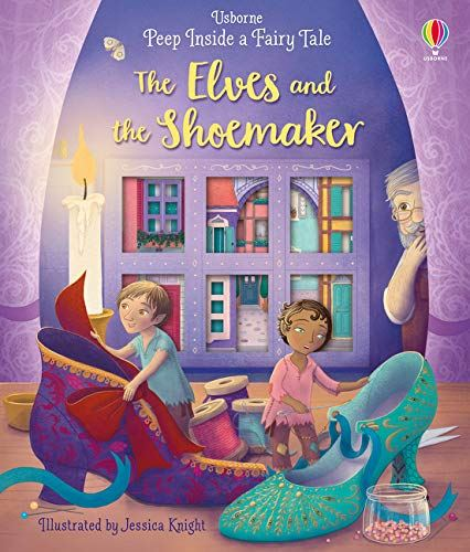 The Elves and the Shoemaker (PEEP INSIDE A FAIRY TALE)
