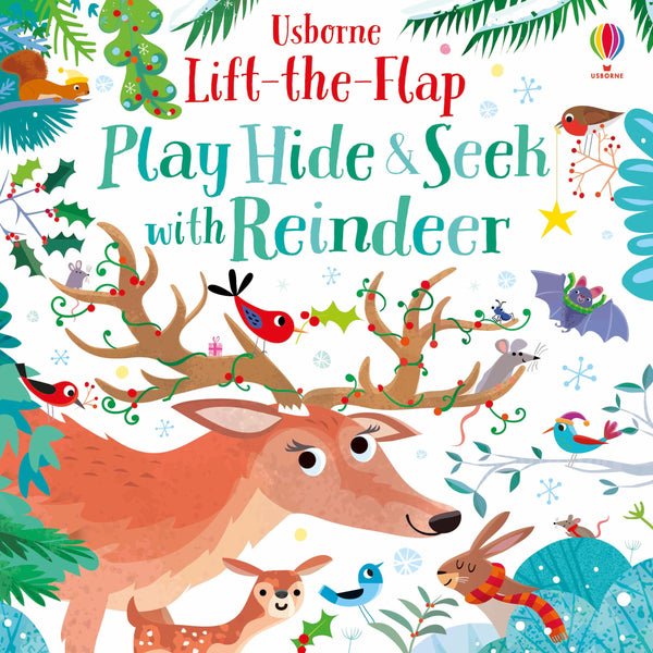 PLAY HIDE AND SEEK WITH REINDEER (USBORNE LIFT THE FLAP)(0-5years)