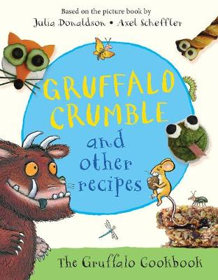 GRUFFALO CRUMBLE AND OTHER RECIPIES
