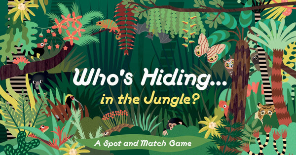 WHOS HIDING IN THE JUNGLE: A SPOT AND MATCH GAME