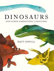 DINOSAURS AND OTHER PREHISTORIC CREATURES (age 5 to10yrs)