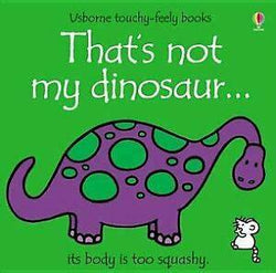 THATS NOT MY DINOSAUR (TOUCHY FEELY)