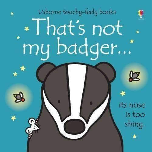 THATS NOT MY BADGER (TOUCHY FEELY)