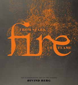 Fire: From Spark to Flame Book - Fly Jesse