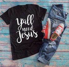 Y'all Need Jesus T-Shirt  Women's - Amen Style - Christian Jewelry, T-shirts and Decor