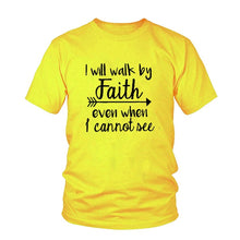 I Will Walk By Faith even when i can not see T-Shirt Women's
