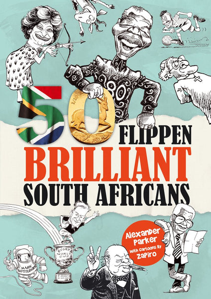50 Flippen Brilliant South Africans by Alexander Parker