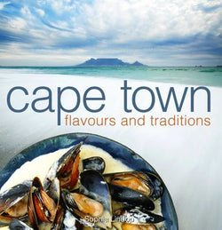 Cape Town (Flavours & Traditions) by Sophia Lindop