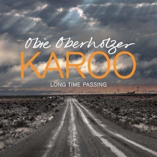 Karoo: Long Time Passing by Obie Oberholzer