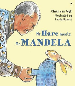 Mr Hare meets Mr Mandela (Paperback) by Chris van Wyk