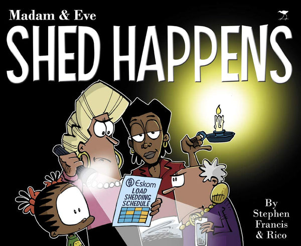 Shed Happens (Madam & Eve) by Stephen Francis and Rico