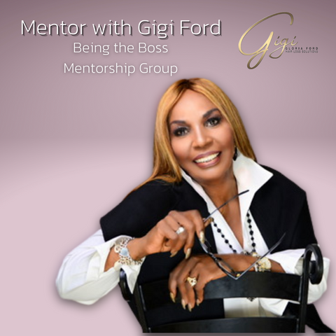 Being the Boss Mentorship Program with Gigi Ford