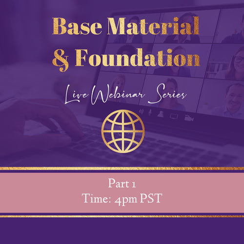 1 Base Material & Foundation- Webinar -STOP 1- Part 1-  REPLAY June 1, 2020
