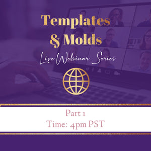 3 Templates & Molds- Webinar  STOP 2- Part 1 REPLAY June 22, 2020