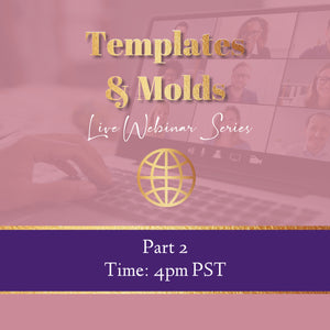 4 Templates & Molds - Webinar- STOP 2 -Part 2 - REPLAY July 6, 2020