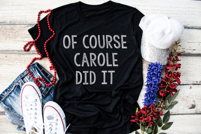 Of Course Carole Did It Adult Tee
